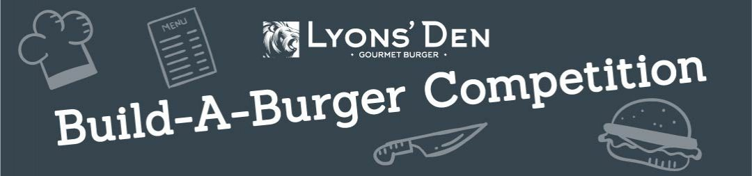 The Lyons' Den Build-A-Burger Competition